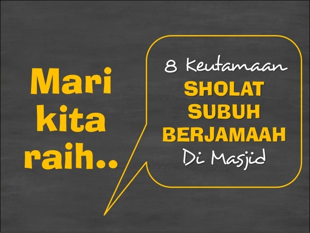Mari kita raih.. 8 Keutamaan SHOLAT SUBUH BERJAMAAH Di Masjid