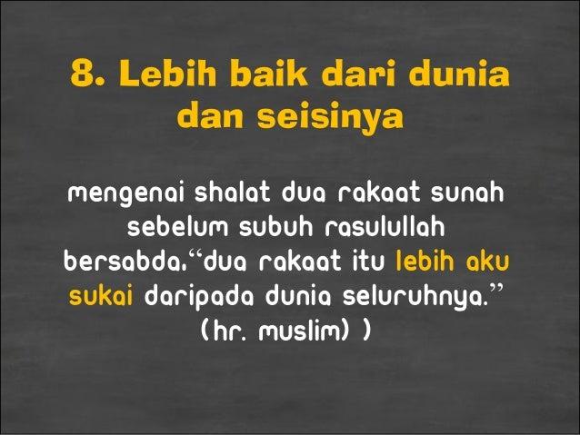 """8. Lebih baik dari dunia dan seisinya Mengenai shalat dua rakaat sunah sebelum subuh Rasulullah bersabda,""""Dua rakaat itu l..."""