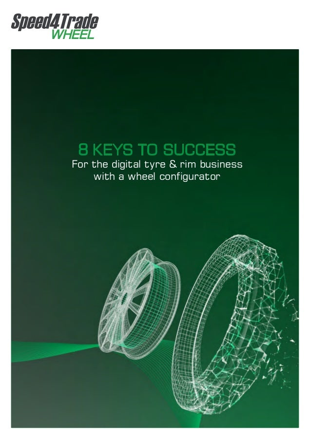 For the digital tyre & rim business with a wheel configurator 8 KEYS TO SUCCESS
