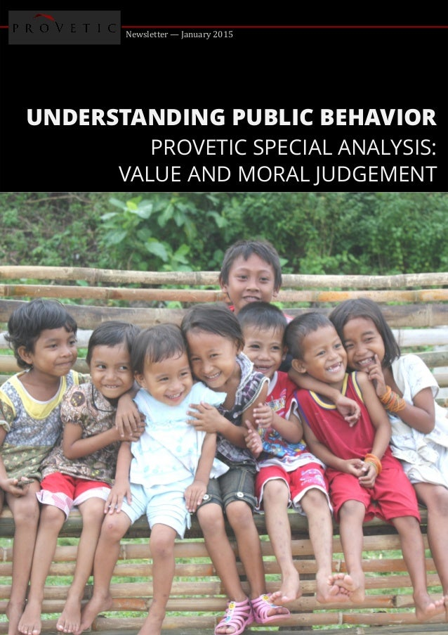 Newsletter — January 2015 UNDERSTANDING PUBLIC BEHAVIOR PROVETIC SPECIAL ANALYSIS: VALUE AND MORAL JUDGEMENT
