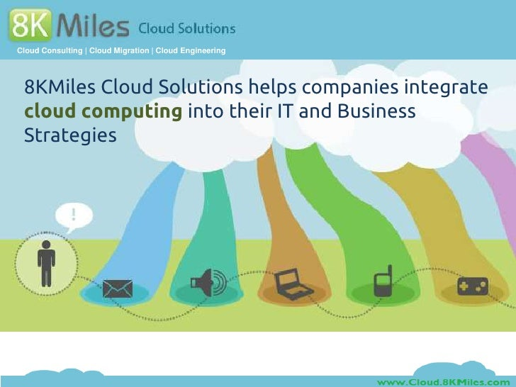 8KMiles Cloud Solutions helps companies integrate cloud computing into their IT and Business Strategies<br />