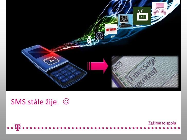 <br />SMS stále žije. <br />