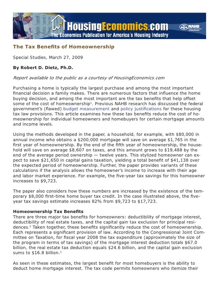 The Tax Benefits of Homeownership  Special Studies, March 27, 2009  By Robert D. Dietz, Ph.D.  Report available to the pub...