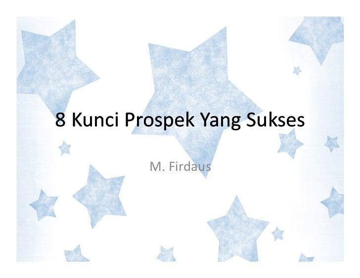 8 Kunci Prospek Yang Sukses          M. Firdaus