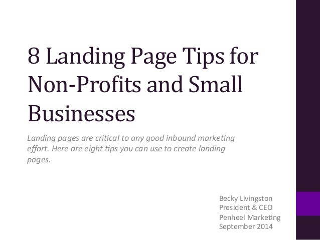 8  Landing  Page  Tips  for  Non-­‐Pro3its  and  Small  Businesses  Landing  pages  are  cri-cal  to  any  good  inbound  ...