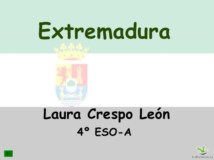 Extremadura Laura Crespo León 4º ESO-A