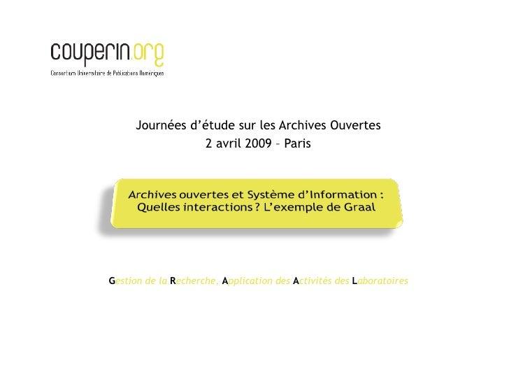 <ul><li>Journées d'étude sur les Archives Ouvertes </li></ul><ul><li>2 avril 2009 – Paris </li></ul><ul><li>G estion de la...