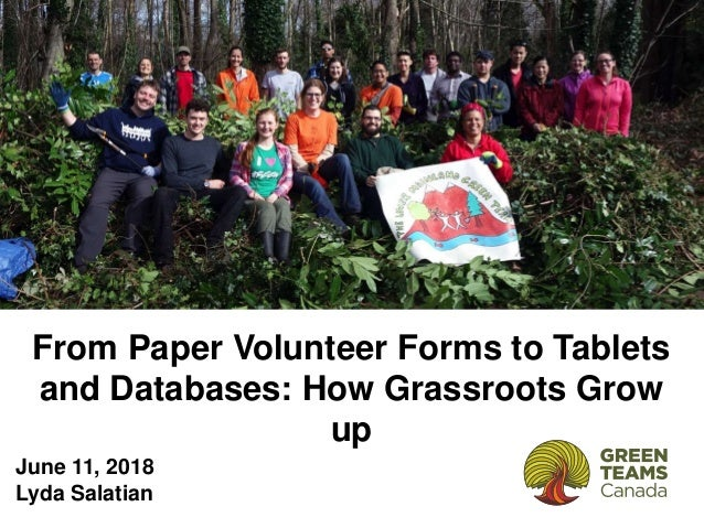 From Paper Volunteer Forms to Tablets and Databases: How Grassroots Grow up June 11, 2018 Lyda Salatian