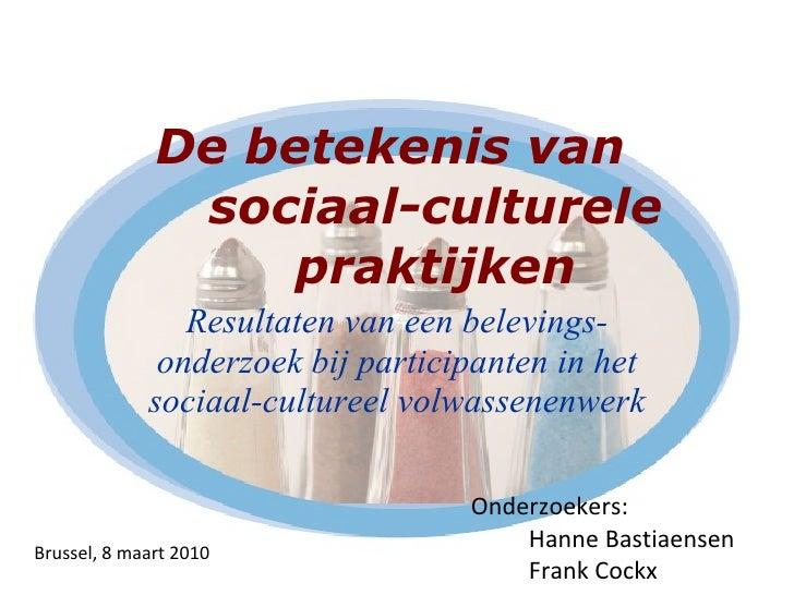 De betekenis van sociaal-culturele praktijken Resultaten van een belevings-onderzoek bij participanten in het sociaal-cult...