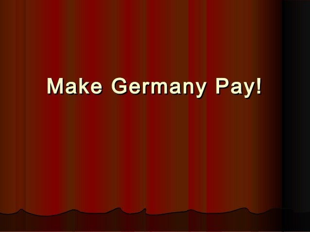 Make Germany Pay!