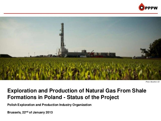 Photo: Marathon OilExploration and Production of Natural Gas From ShaleFormations in Poland - Status of the ProjectPolish ...