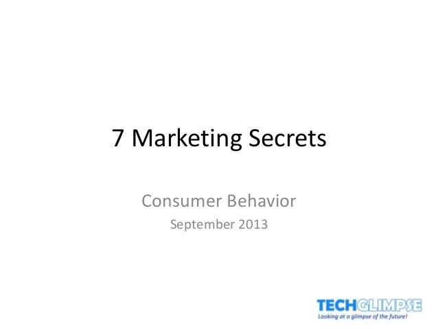 7 Marketing Secrets Consumer Behavior September 2013