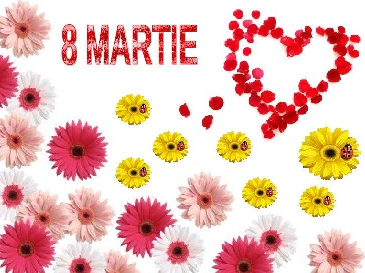 8 Martie.