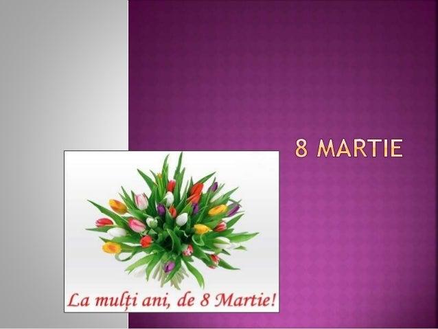  Ziua Internațională a Femeii (denumită generic Ziua Femeii) este sărbătorită anual la data de 8 martie pentru a comemora...