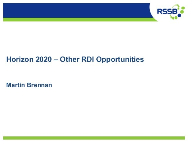 Horizon 2020 – Other RDI Opportunities Martin Brennan