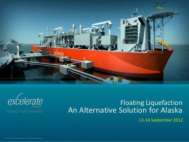 Floating Liquefaction                                                     An Alternative Solution for Alaska              ...
