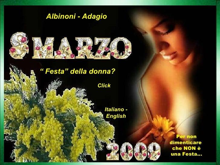 """Albinoni - Adagio """"  Festa"""" della donna? Click Italiano - English Per non dimenticare  che NON è una Festa…"""