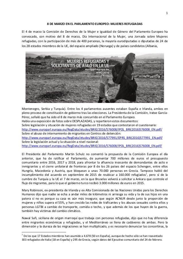 1 8 DE MARZO EN EL PARLAMENTO EUROPEO: MUJERES REFUGIADAS El 4 de marzo la Comisión de Derechos de la Mujer e Igualdad de ...