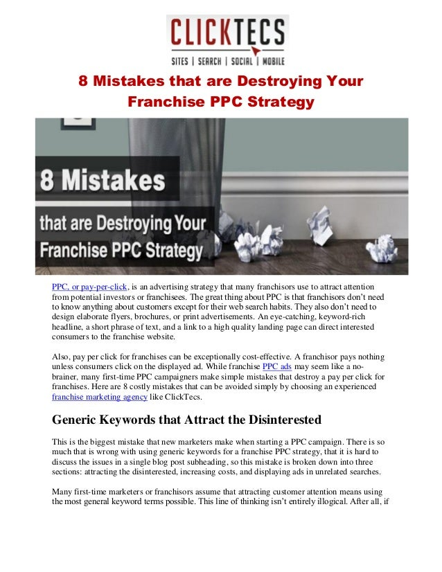 8 Mistakes that are Destroying Your Franchise PPC Strategy PPC, or pay-per-click, is an advertising strategy that many fra...