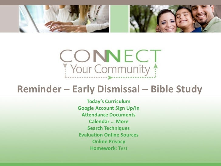 Reminder – Early Dismissal – Bible Study Today's Curriculum Google Account Sign Up/In Attendance Documents Calendar … More...