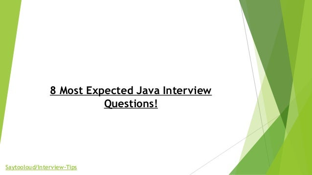 8 Most Expected Java Interview Questions! Saytooloud/Interview-Tips