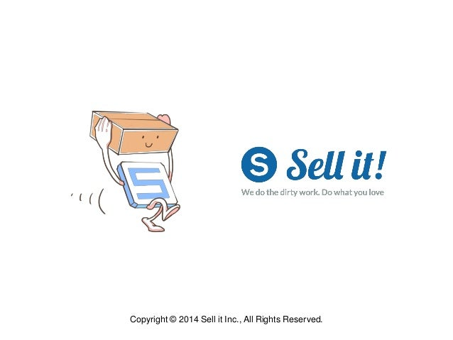 Copyright © 2014 Sell it Inc., All Rights Reserved.
