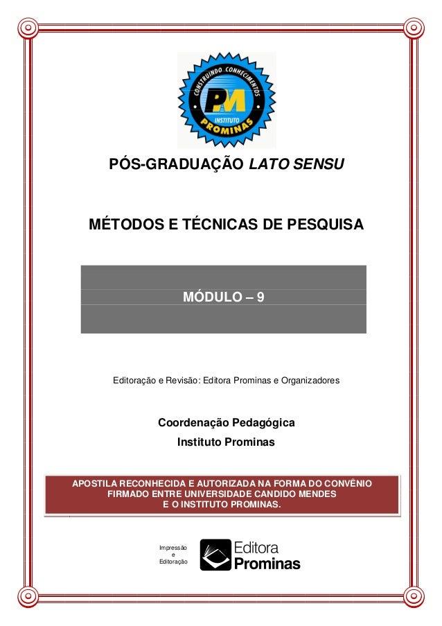 PÓS-GRADUAÇÃO LATO SENSU MÉTODOS E TÉCNICAS DE PESQUISA Editoração e Revisão: Editora Prominas e Organizadores Coordenação...