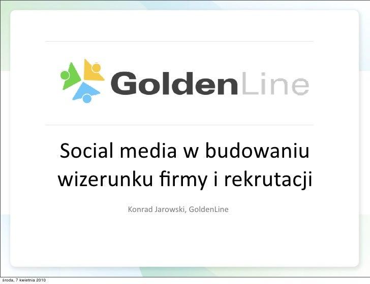 Socialmediawbudowaniu                          wizerunkufirmyirekrutacji                                 KonradJaro...