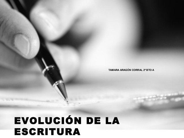 TAMARA ARAGÓN CORRAL 2º BTO A  EVOLUCIÓN DE LA  ESCRITURA