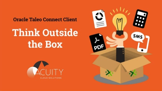 Think Outside the Box with Oracle Taleo Connect Client