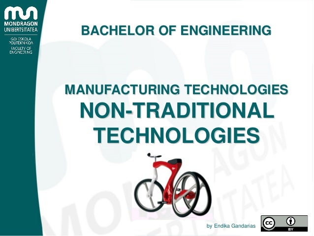 BACHELOR OF ENGINEERING MANUFACTURING TECHNOLOGIES NON-TRADITIONAL TECHNOLOGIES by Endika Gandarias