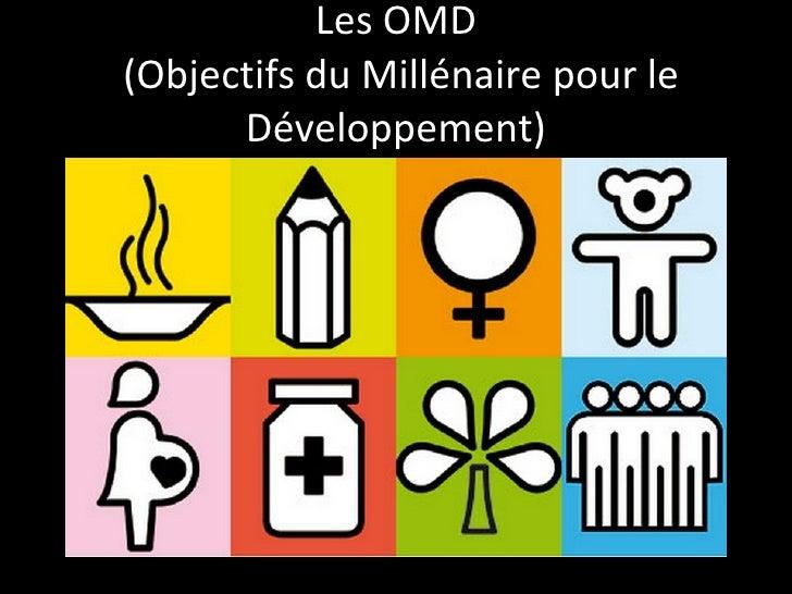 Les OMD  (Objectifs du Millénaire pour le Développement)