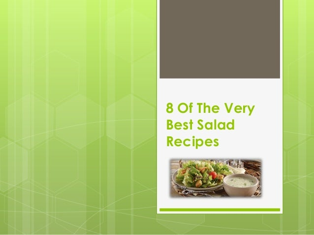 8 Of The VeryBest SaladRecipes