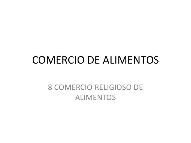 COMERCIO DE ALIMENTOS 8 COMERCIO RELIGIOSO DE ALIMENTOS