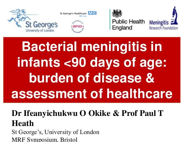 Bacterial meningitis in infants <90 days of age: burden of disease & assessment of healthcare deliveryDr Ifeanyichukwu O O...