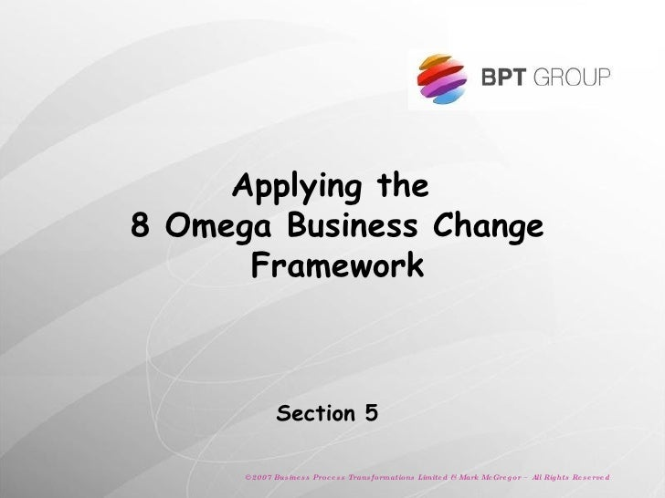 Applying the  8 Omega Business Change Framework Section 5
