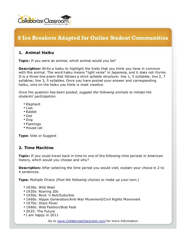 8 Ice Breakers Adapted for Online Student Communities 1.  Animal Haiku Topic: If you were an animal, which animal would yo...