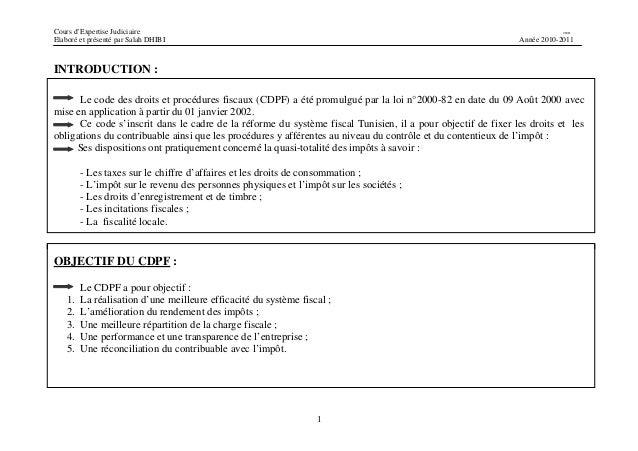 Cours d'Expertise Judiciaire CH/H  Elaboré et présenté par Salah DHIBI Année 2010-2011  1  INTRODUCTION :  Le code des dro...
