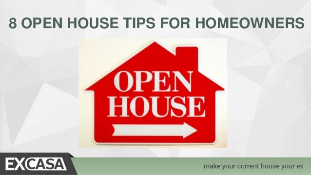 8 OPEN HOUSE TIPS FOR HOMEOWNERS