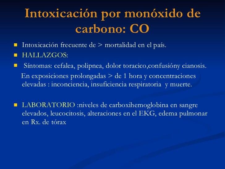 Intoxicación por monóxido de carbono: CO <ul><li>Intoxicación frecuente de > mortalidad en el país. </li></ul><ul><li>HALL...
