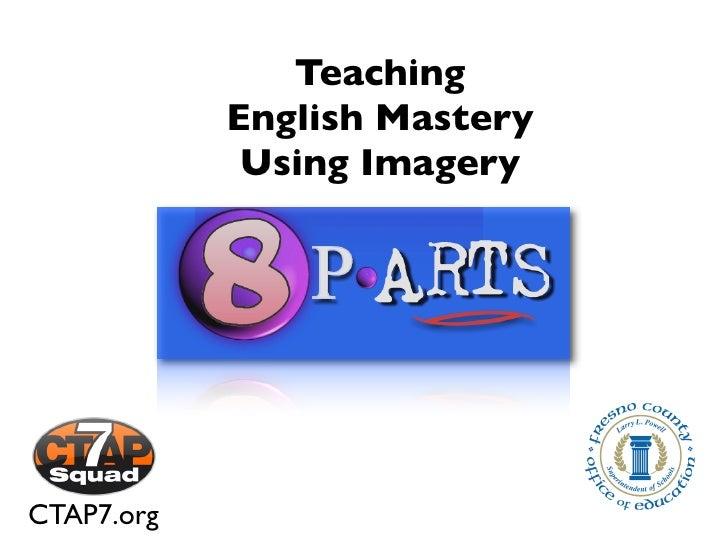 Teaching             English Mastery              Using Imagery     CTAP7.org