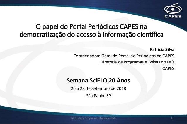 Patrícia de Almeida Silva - O papel do Portal Periódicos CAPES na democratização do acesso à informação científica Slide 2