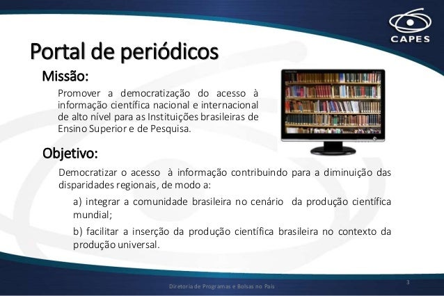 Patrícia de Almeida Silva - O papel do Portal Periódicos CAPES na democratização do acesso à informação científica Slide 3