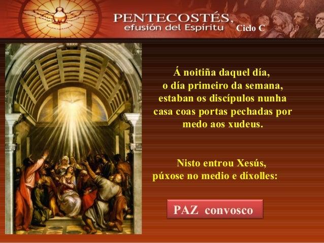 Á noitiña daquel día,o día primeiro da semana,estaban os discípulos nunhacasa coas portas pechadas pormedo aos xudeus.Nist...