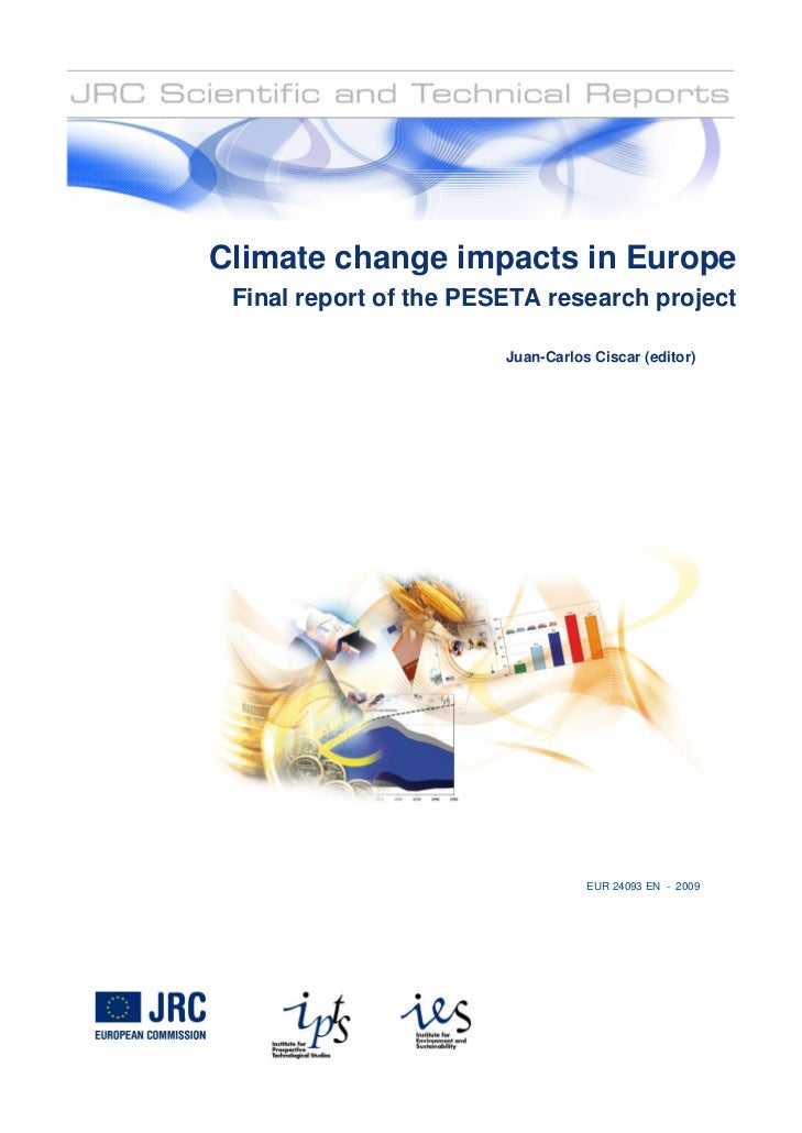 Climate change impacts in Europe  Final report of the PESETA research project                          Juan-Carlos Ciscar ...