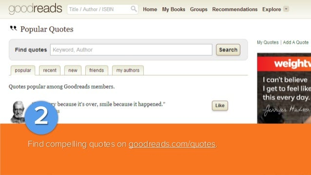 2 Find compelling quotes on goodreads.com/quotes.