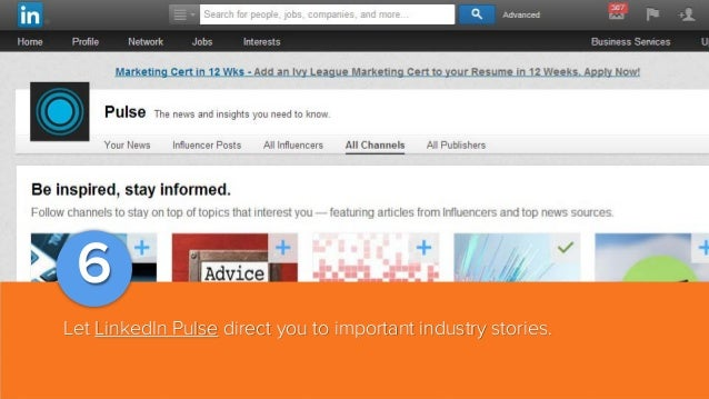 6 Let LinkedIn Pulse direct you to important industry stories.
