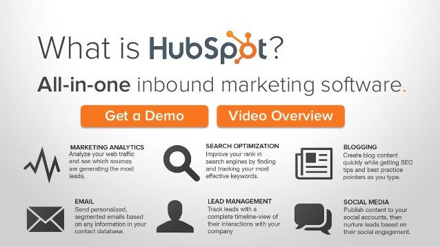 What is  ?  All-in-one inbound marketing software. Get a Demo  Video Overview
