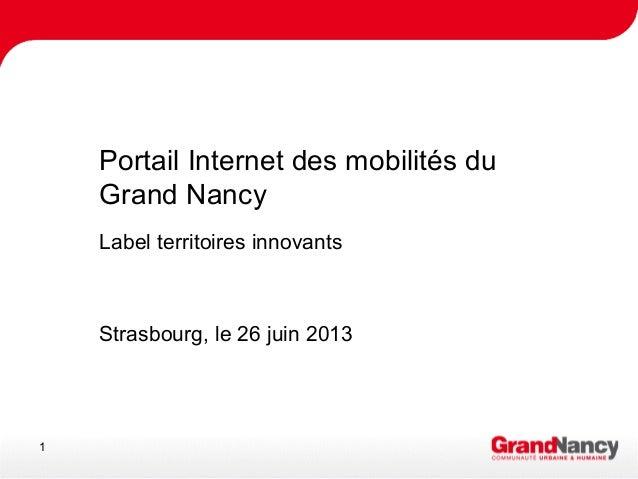 1 Grand Nancy numérique État d'avancement et calendrier Portail Internet des mobilités du Grand Nancy Label territoires in...