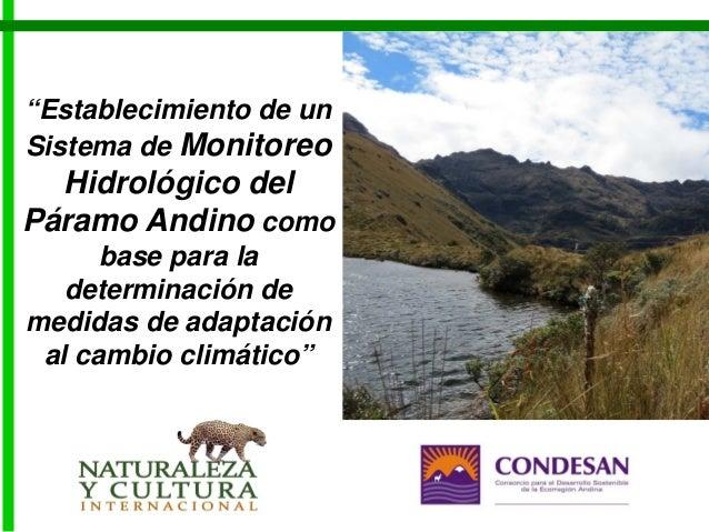 """""""Establecimiento de un Sistema de Monitoreo Hidrológico del Páramo Andino como base para la determinación de medidas de ad..."""